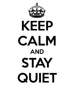 keep-calm-and-stay-quiet